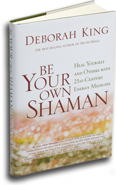 Be Your Own Shaman by Deborah King