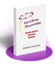lets play gratitude FREE BOOK   LET'S PLAY GRATITUDE With Life's Sticky Issues