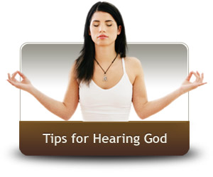 Tips for hearing God's Voice