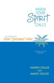 When Your Spirit Calls by Warren Ziegler with Mandy Ziegler